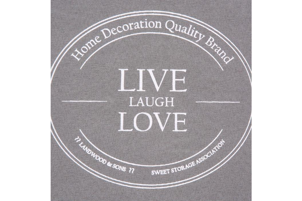 Úložný box 32x32 cm v šedé barvě s potiskem Live Laugh Love DO061