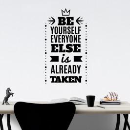Be yourself everyone else is already taken - vinylová samolepka na zeď 100x55cm