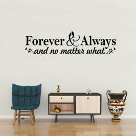 Forever and Always - vinylová samolepka na zeď 85x21cm