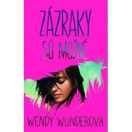 Zázraky sú možné - Wunderová Wendy