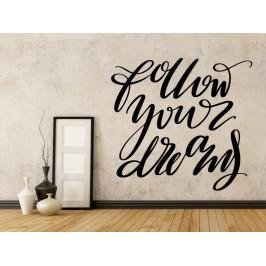 Samolepka na zeď Nápis Follow your dreams 0646