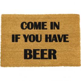 Rohožka z přírodního kokosového vlákna Artsy Doormats Come Again and Bring Beer,40x60cm