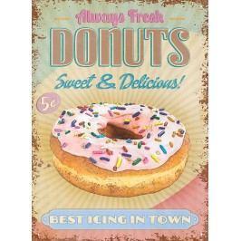 Plechová cedule Always fresh donuts 30x40cm Rozměry: 30x40cm