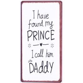I have found my prince..., bílá barva, kov