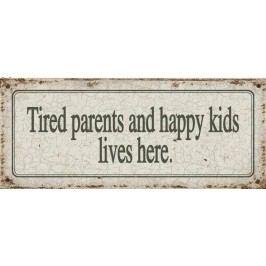 La finesse Plechová cedule Tired Parents, béžová barva, kov