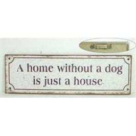 La finesse Plechová cedule A home without a dog, béžová barva, kov