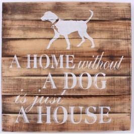 La finesse Dřevěná cedule Home without a dog, hnědá barva, dřevo