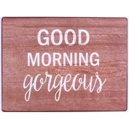 La finesse Plechová cedule Good morning gorgeous, hnědá barva, kov