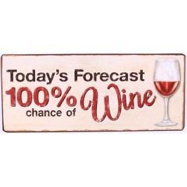 La finesse Plechová cedule 100% chance of wine, béžová barva, kov